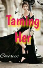 TAMING HER (BH Bk.4) COMPLETED by checapps