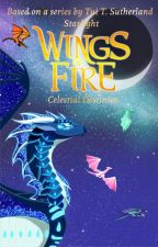 Wings of Fire: Celestial Destinies by Starlight_Candy