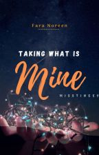 Taking What Is Mine by Miss_Tineey
