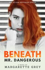 Beneath, Mr. Dangerous (Sloan Brothers #4) by geumjandi