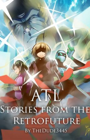ATL: Stories from the Retrofuture  |  レトロフューチャー奇談 by Thedude3445