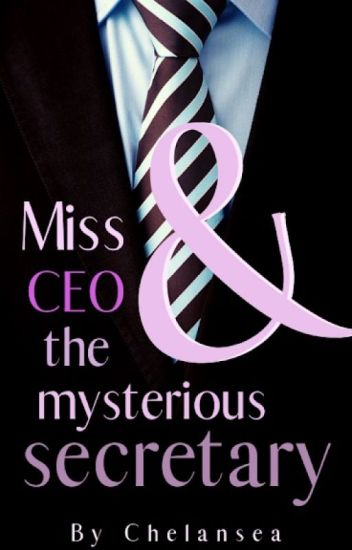 Miss CEO And The Mysterious Secretary