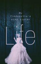 My Cinderella's step sister life  by YumilovesAnimeandBTS