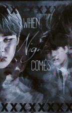 When Night Comes-- Quando a Noite Chega  by achucar_love