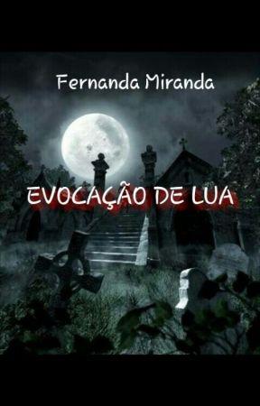EVOCAÇÃO DE LUA by NandaScarllett