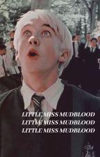 LITTLE MISS MUDBLOOD { 𝘥𝘳𝘢𝘤𝘰 𝘮𝘢𝘭𝘧𝘰𝘺 ! } by GuiltyAsFuck