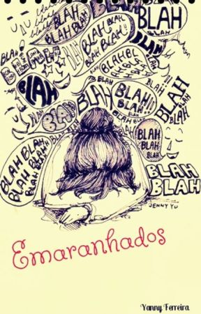 Emaranhados by Yanny_Ferreira