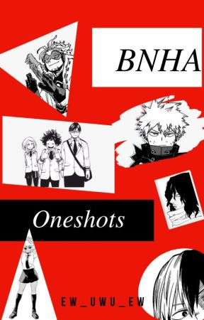 BNHA Oneshots by ew-uwu-ew