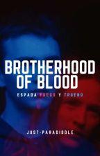 The Blotherhood of Blood: La Espada Fuego y Trueno ( REESCRIBIENDO) by Just-PARADIDDLE