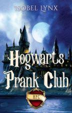 Hogwarts Prank Club (Young Marauders story) by Kamiccola