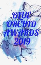 BLUE ORCHID AWARDS 2019 by Flowerontheseaside