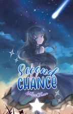 Second Chance  by LulaaChan