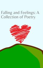 Falling and Feelings: A Collection Of Poetry by BeeBird18