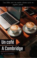 Un café à Cambridge by _la_z_inventrice_