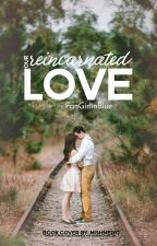 Our Reincarnated Love by FluxBlane