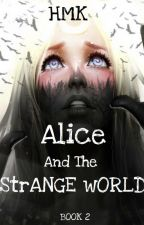 Alice and The Strange World®✔️ 🍄 Chapter 2 -  By Haythem Maatouk by HaythemHMK
