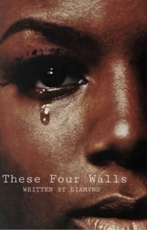 These Four Walls by diamvnd