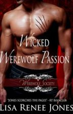 Wicked Werewolf Passion- Chapter One by LisaReneeJones