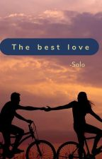 The Best Love ♥️ by SalomiSalo