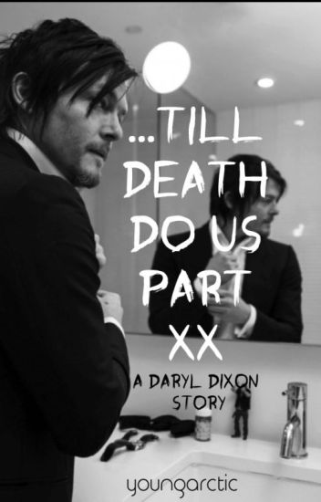 Till Death Do Us Part: A Daryl Dixon Story (The Walking Dead)
