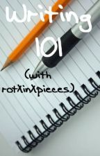 Writing 101 (with rotXinXpieces) by rotXinXpieces