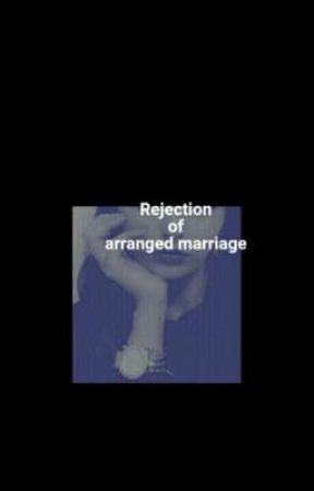 Rejection of arranged marriage by mydaily118
