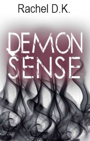 DEMON SENSE (Completed) by rachloves2write