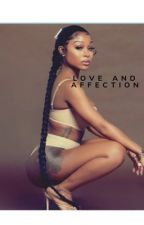 Love And Affection- A Jayda Cheaves And Lil' Baby Story by kampoppin