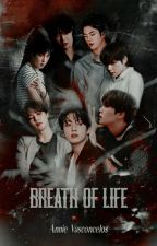 Breath Of A Life || BTS by Poxannie