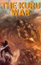 The Kuru War: A Mahabharata Fiction by DevanshMaheshwari