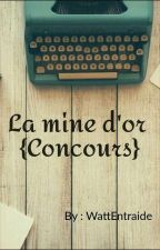 La mine d'or {Concours} 1er Edition by WattEntraide