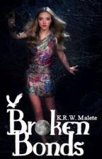 Broken Bonds (Complete) by Kutlie