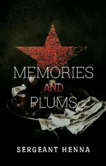 Memories and Plums// Bucky Barnes FanFic - Gehenna_Script - Wattpad