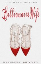 WS1: Billionaire Wife by SinyoraKate