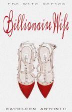 WS1: Billionaire Wife by SinyoraKate