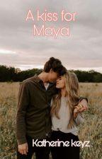 A Kiss for Maya  by KatherineKeyz