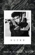 Blind || Edwin Honoret x Y/N by kuwonusprincess
