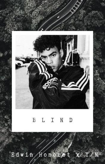 Blind || Edwin Honoret x Y/N