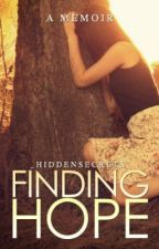 Finding Hope [A Memoir] by _HiddenSecrets