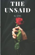 The Unsaid [Complete] by AimmyB