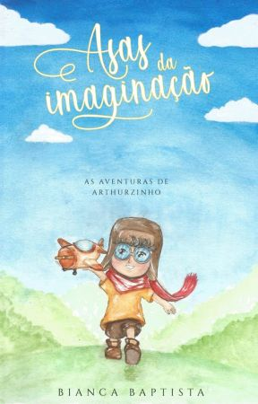 Asas da imaginação / As aventuras de Arthurzinho (DEGUSTAÇÃO) by Bianca_Baptista