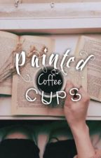 Painted Coffee Cups(GxG) by curiousitycalls