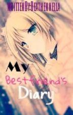 My Bestfriend's Diary by Deathennella