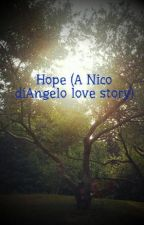 Hope (A Nico diAngelo love story) by DaughterOfAelous