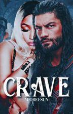 Crave | Nicki Minaj & Roman Reigns Fanfiction  by adoreesun