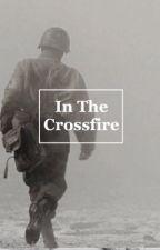 In the Crossfire by 221castiel