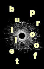 Bulletproof  by Pauleyboy21
