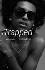 Trapped by TrendyyMisfitt