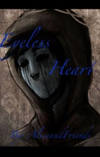 [DISCONTINUED] Eyeless Heart ( Eyeless Jack x Reader )