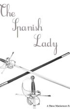 The Spanish Lady (A Three Musketeers Fanfiction) by thequietwriter